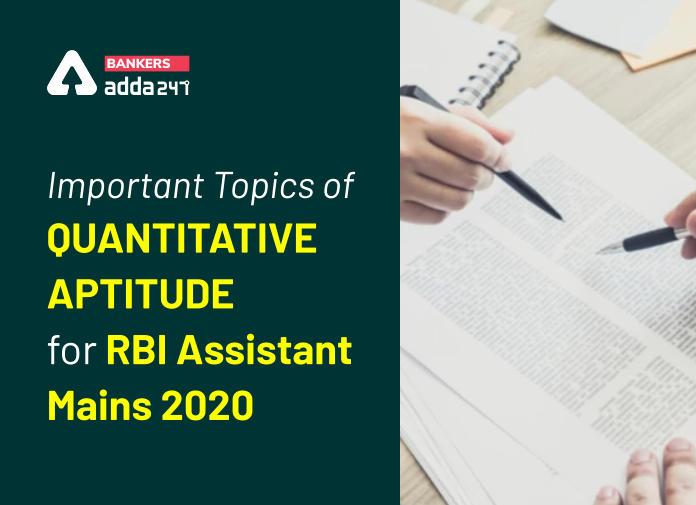 Important Topics of Quantitative Aptitude for RBI Assistant Mains 2020_40.1