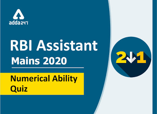 Quant Quiz for RBI Assistant Mains 2020: Attempt Daily Mocks_40.1