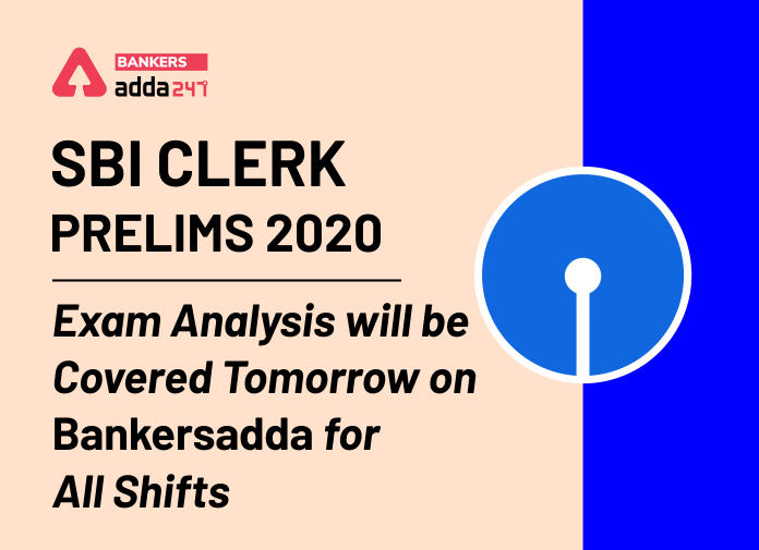 SBI Clerk Prelims 2020 Exam Analysis will be Covered Tomorrow on Bankersadda for All Shifts_40.1