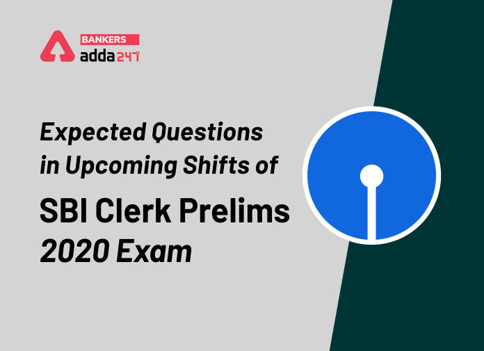 SBI Clerk Prelims 2020 Exam Expected Questions in Upcoming Shifts_40.1