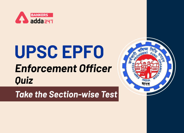 UPSC EPFO Enforcement Officer Quiz: Take the Section-wise Test_40.1