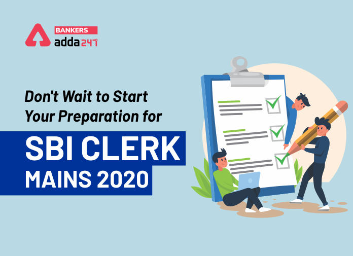 Don't wait to Start your Preparation for SBI Clerk Mains 2020_40.1