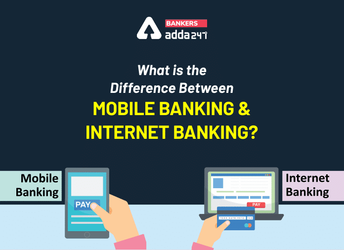 What is the difference between mobile banking and internet banking?_40.1