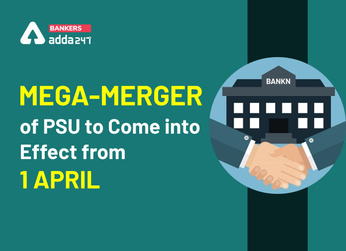 Current Affairs 2020: Mega-Merger of PSU to come into effect from 1 April_40.1