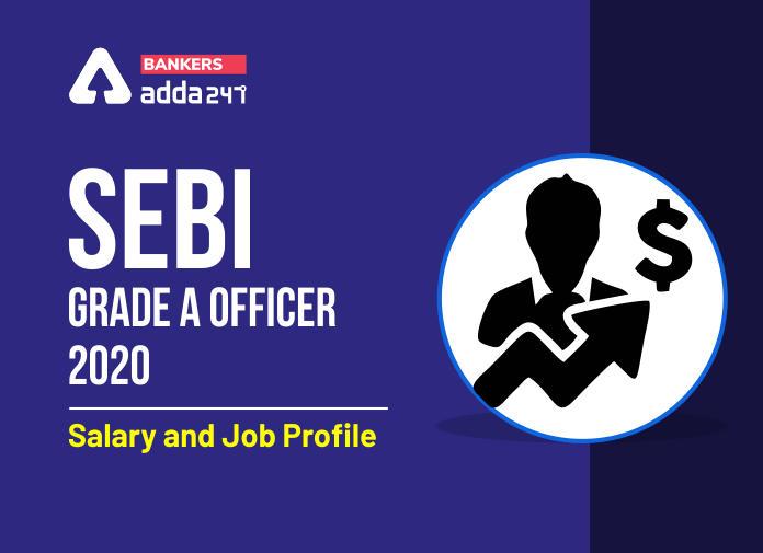 SEBI Grade A Officer 2020 Salary & Job Profile_40.1