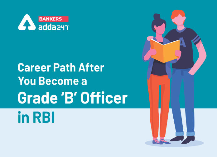 Career Path After You Become a Grade 'B' Officer in RBI_40.1