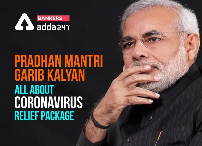 Pradhan Mantri Garib Kalyan Yojana: All About Coronavirus Relief Package_40.1