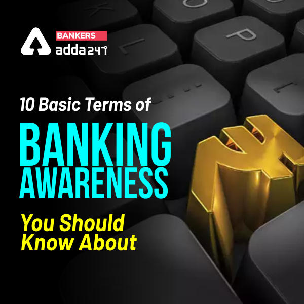 10 Basic Terms of Banking Awareness You Should Know About_40.1