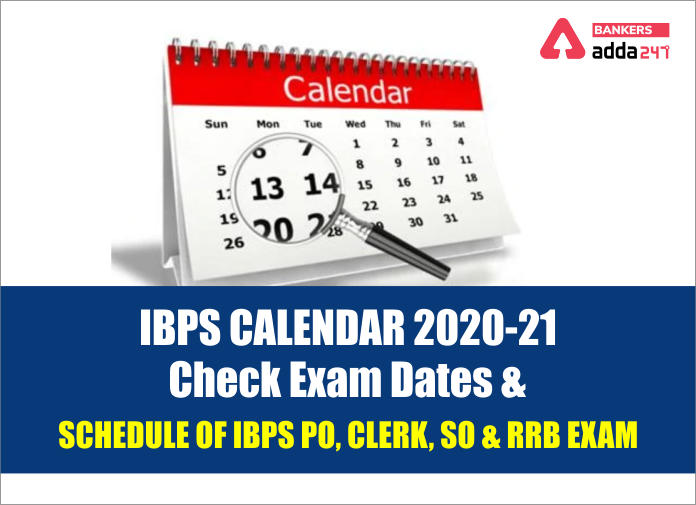 IBPS Calendar 2020-21: Check Exam Dates & Schedule of IBPS PO, Clerk, SO and RRB Exam_40.1