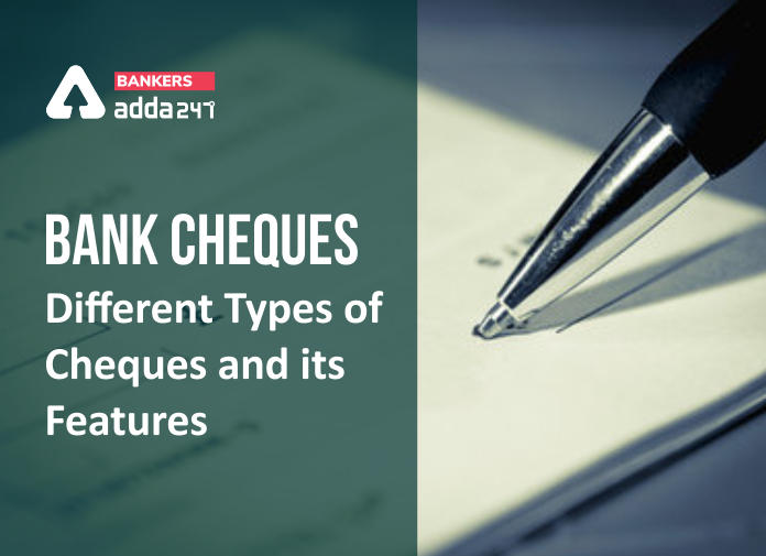 Bank Cheques: Different Types of Bank Cheques and its features_40.1
