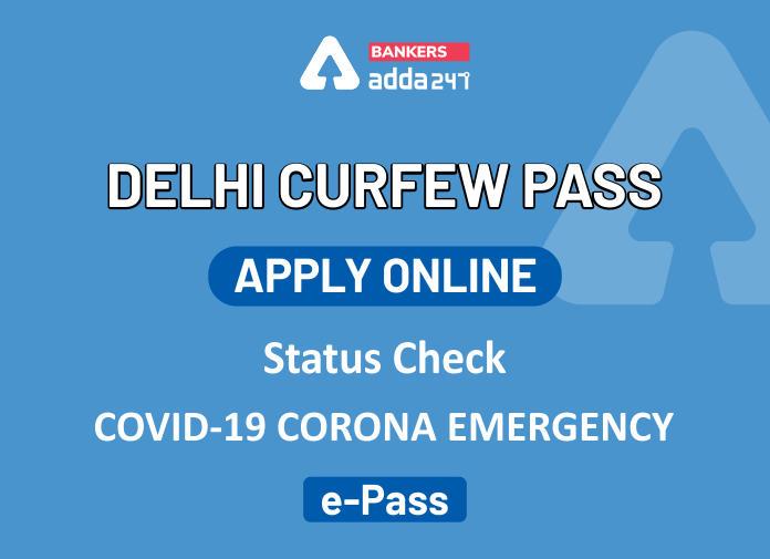 Delhi Curfew e-Pass Apply Online: Check Status COVID-19 e-Pass_40.1