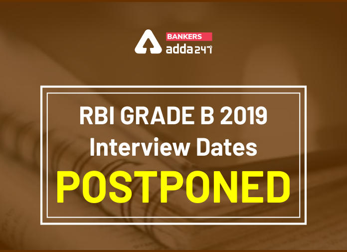 RBI Grade B Interview 2019 Dates Postponed, Check details_40.1