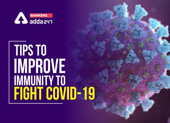 Coronavirus Tips- How to Improve Immunity to Fight COVID-19 ?_40.1