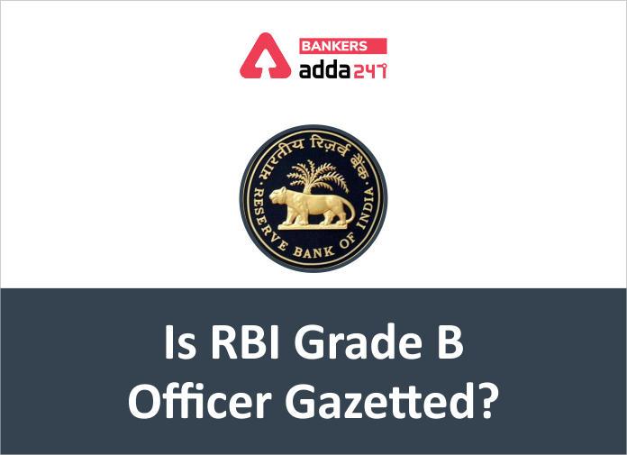 Is RBI Grade B Officer Gazetted?_40.1