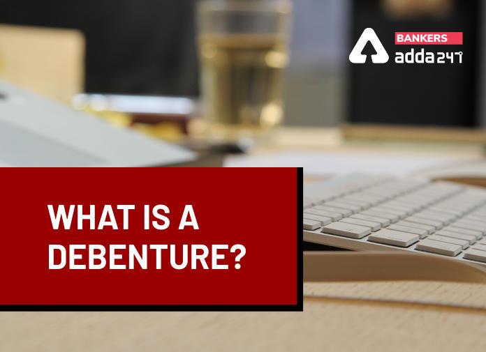 Banking Awareness- What is a Debenture?_40.1