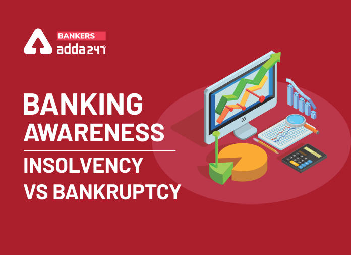 Banking Awareness: Insolvency VS. Bankruptcy_40.1