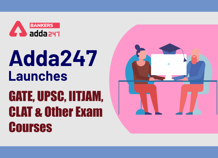 Adda247 Launches GATE, UPSC, IITJAM, CLAT and Other Exam Courses_40.1