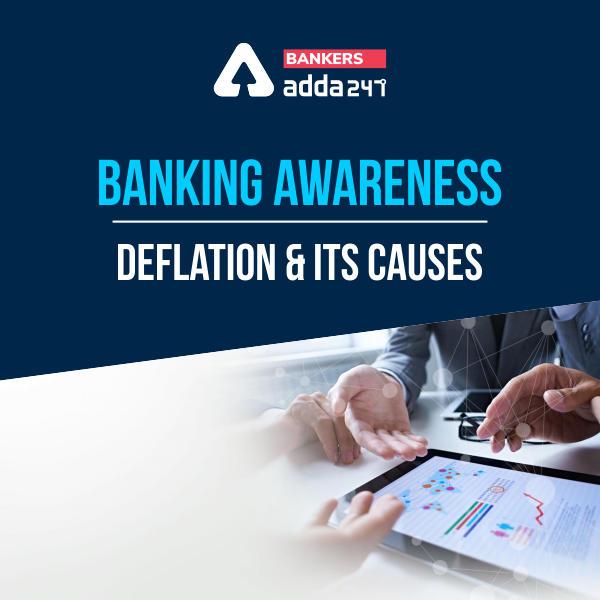 Banking Awareness: Deflation & Its Causes_40.1