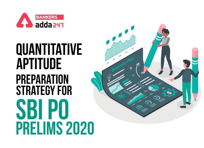 Quantitative Aptitude Preparation Strategy for SBI PO 2020 Prelims Exam_40.1