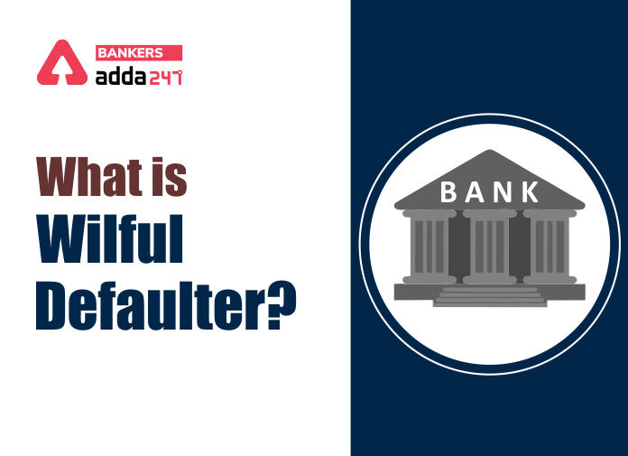 What Is Wilful Defaulter?_40.1