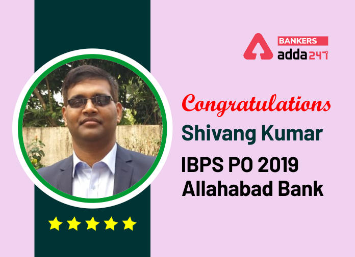 """Success Story of Shivang Kumar Selected as IBPS PO in Allahabad Bank Says """"Perseverance is stubbornness with a purpose.""""_40.1"""