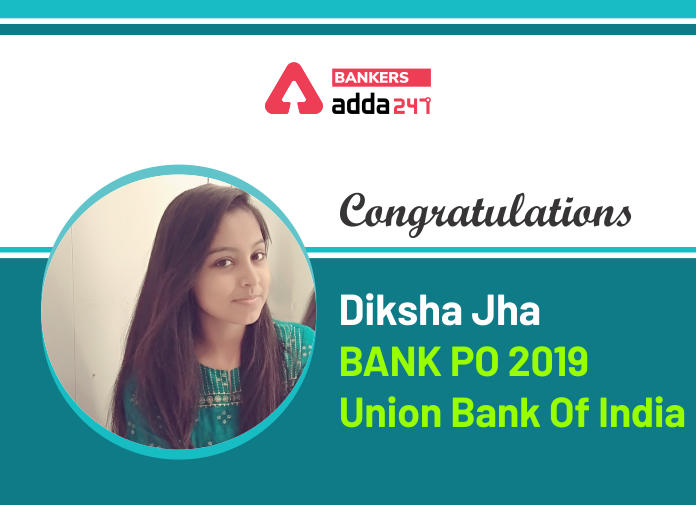 Success Story of Diksha Jha Selected as IBPS PO in Union Bank Of India_40.1