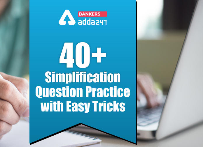 40+ Important Simplification Questions for IBPS PO 2020_40.1