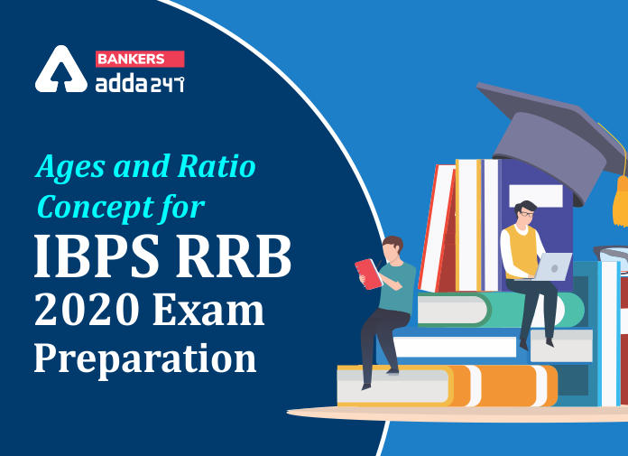 Ages And Ratio Concept for IBPS RRB Prelims 2020 Preparation_40.1