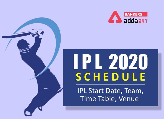 IPL Schedule 2020: IPL Start Date, Team, Time Table, Venue_40.1