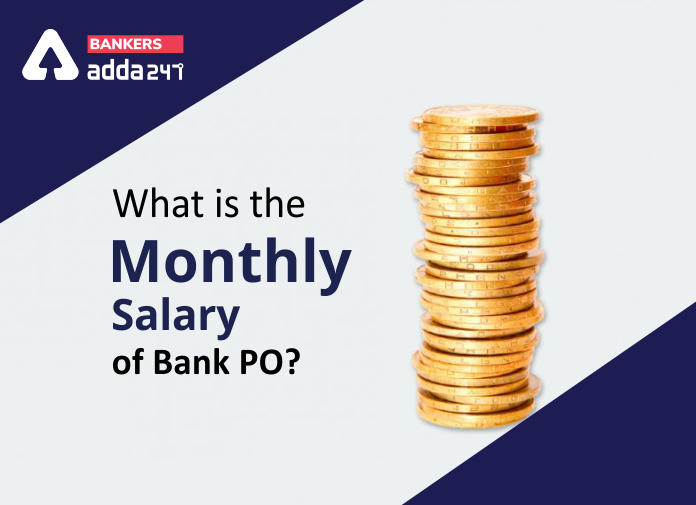 Bank PO Salary 2021: Starting Salary, In-Hand Salary for IBPS, SBI & Other Banks_40.1