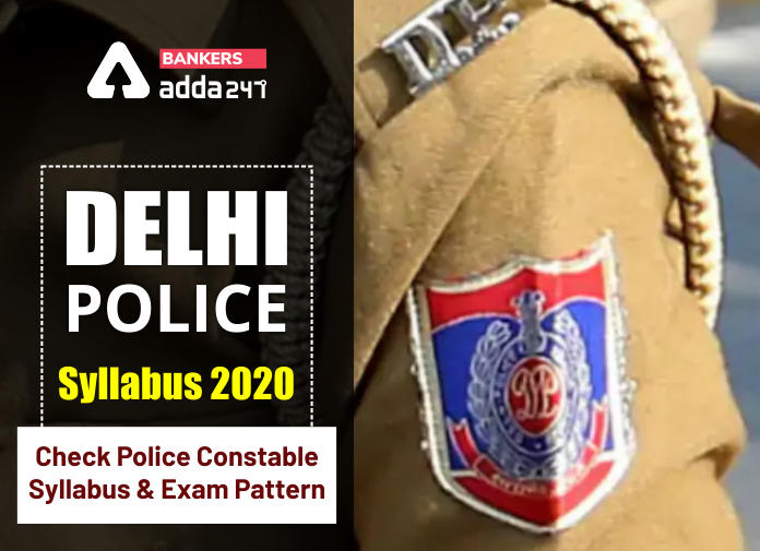 Delhi Police Syllabus 2020- Check Police Constable Syllabus & Exam Pattern_40.1