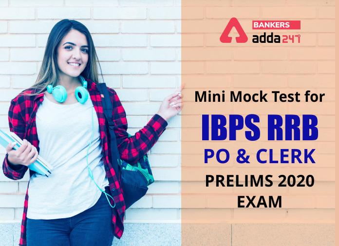 IBPS RRB Mini Mock Test 2020 For Prelims Exam: IBPS RRB PO & Clerk Mock Test PDF_40.1