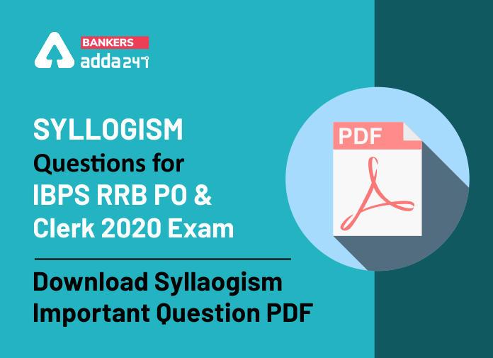 Syllogism PDF For IBPS RRB PO & Clerk Prelims 2020_40.1