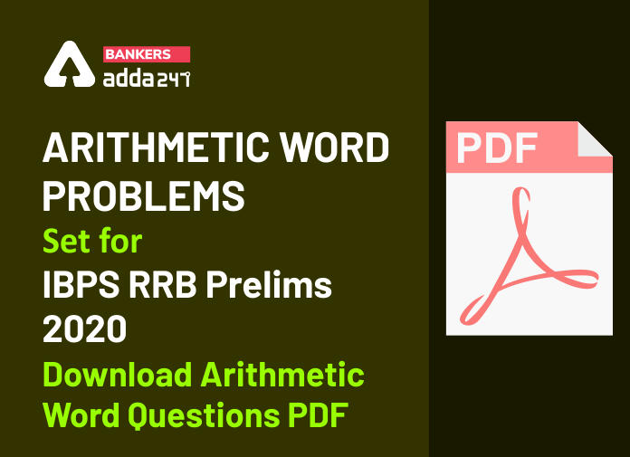 Arithmetic Word Problems Set for IBPS RRB Prelims 2020- Download Arithmetic Word Questions PDF_40.1