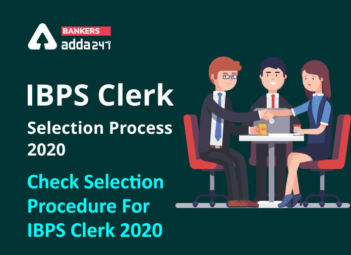 IBPS Clerk Selection Process 2020: Check Selection Procedure For IBPS Clerk 2020_40.1