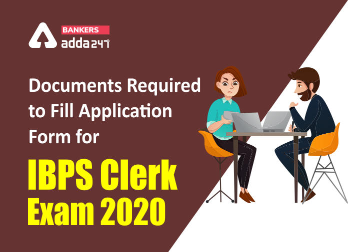 Documents Required to Fill Application Form for IBPS Clerk Exam 2020_40.1