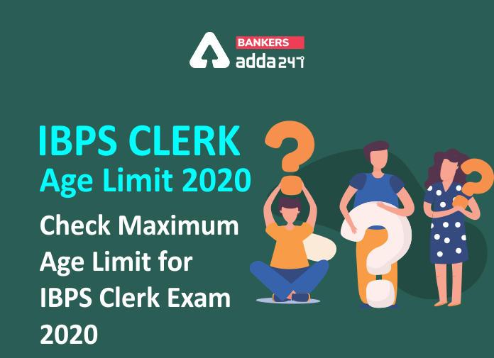 IBPS Clerk Age Limit 2020: Check Maximum Age Limit For IBPS Clerk Exam 2020_40.1