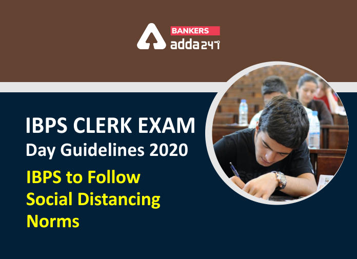 IBPS Clerk Exam Day Guidelines 2020: IBPS to Follow Social Distancing Norms_40.1