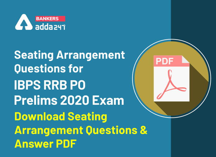 Seating Arrangement Questions For IBPS RRB PO Prelims 2020 Exam: Download Seating Arrangement Questions & Answer PDF_40.1