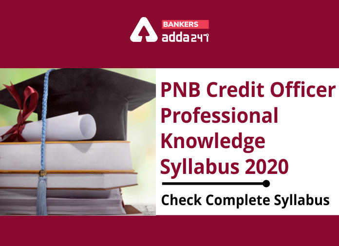 PNB Credit Officer Professional Knowledge Syllabus 2020: Check Complete Syllabus_40.1