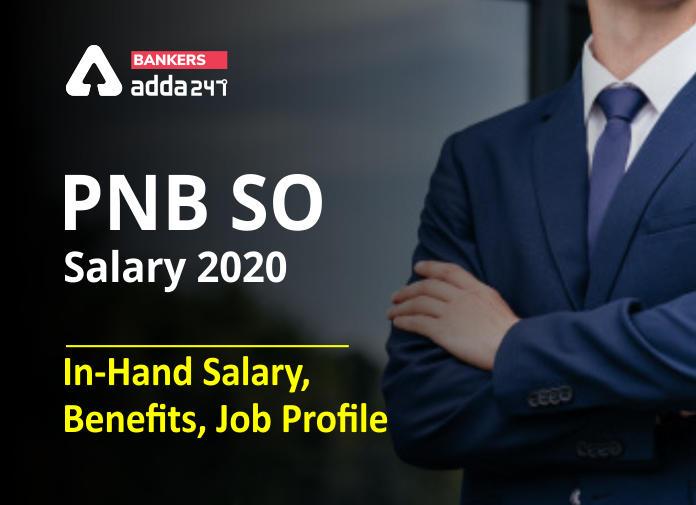 PNB SO Salary 2020- In-Hand Salary, Benefits, Job Profile_40.1