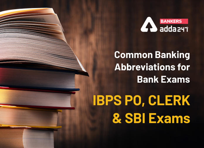 Common Banking Abbreviations for Bank Exams: IBPS PO, IBPS Clerk, and SBI Exams_40.1