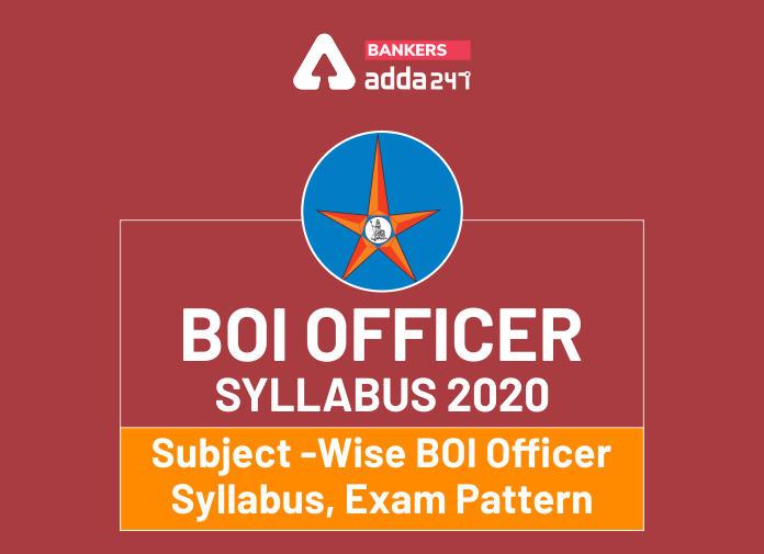 BOI Officer Syllabus 2020: Subject -Wise BOI Officer Syllabus, Exam Pattern_40.1