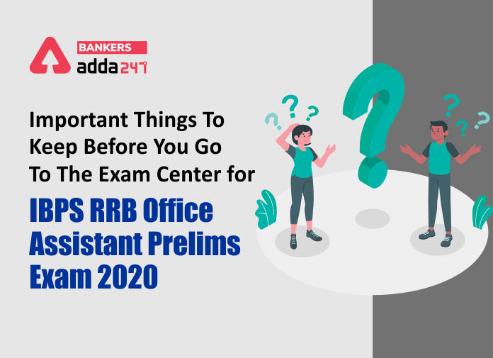 Important Things To Keep Before You Go To The exam center For IBPS RRB Office Assistant Prelims Exam 2020_40.1