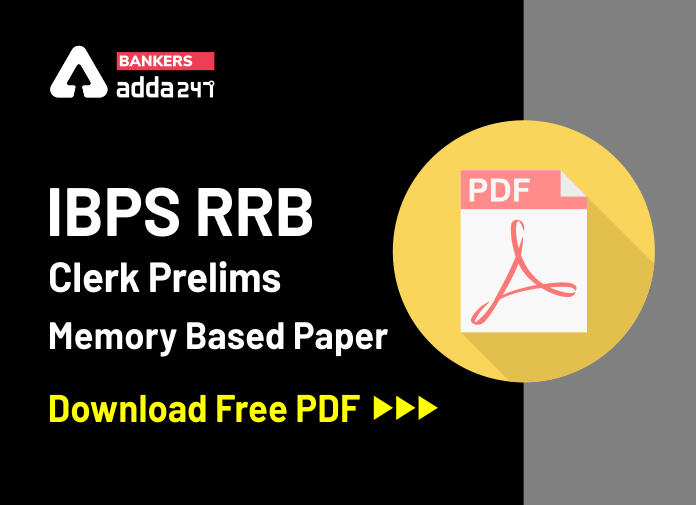 IBPS RRB Clerk Prelims Memory Based Question Papers: Download Practice Set Free PDF for RRB clerk 2020 Exam_40.1