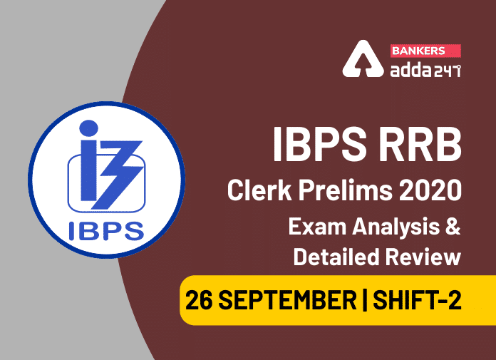 IBPS RRB Clerk Shift 2 Exam Analysis 26 September 2020, IBPS RRB OA 2nd Shift Exam Review_40.1