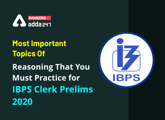 Most Important Topics of Reasoning for IBPS Clerk Prelims Exam 2020_40.1