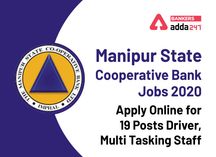 Manipur State Cooperative Bank jobs 2020: Apply Online for 19 Posts Driver, Multi Tasking Staff_40.1