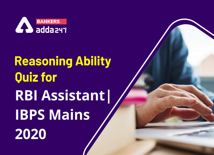 Reasoning Ability Quiz for RBI Assistant/ IBPS Mains 2020, 15th October- Puzzle & Data Sufficiency_40.1