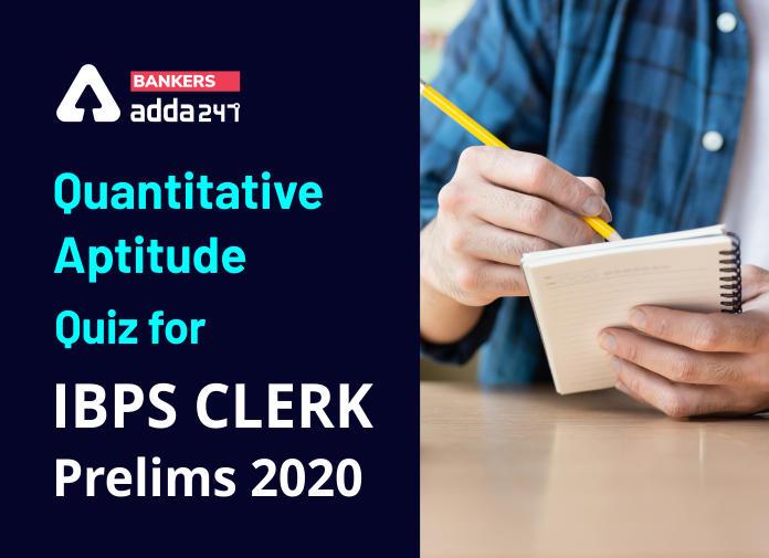Quantitative Aptitude Quiz for IBPS Clerk Prelims 2020- 16 October_40.1